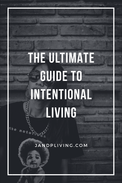 The Ultimate Guide ToIntentional Living Actual Pic