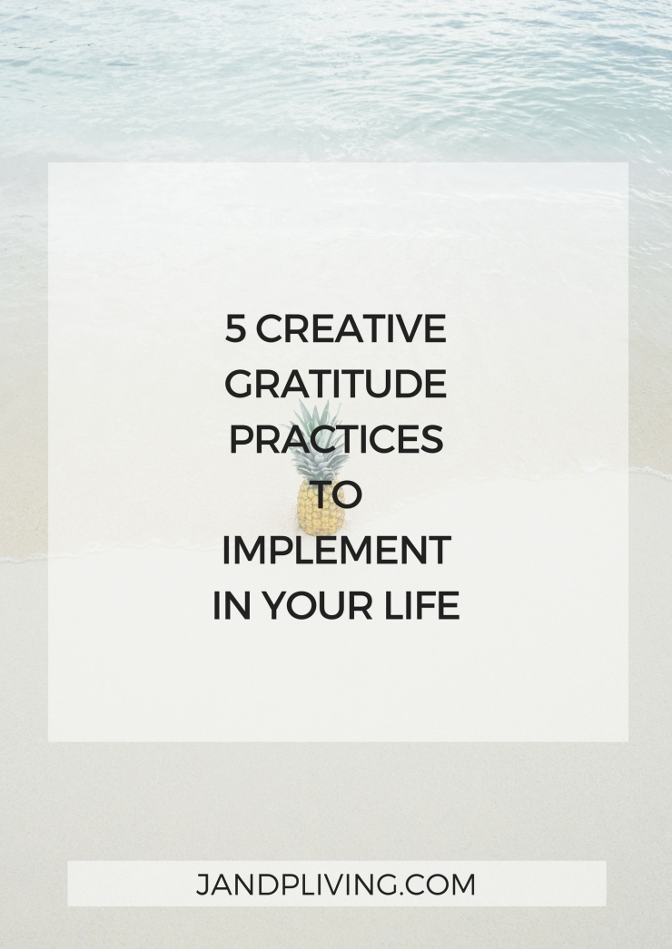 5 Creative Gratitude Practices To Implement In Your Life SC