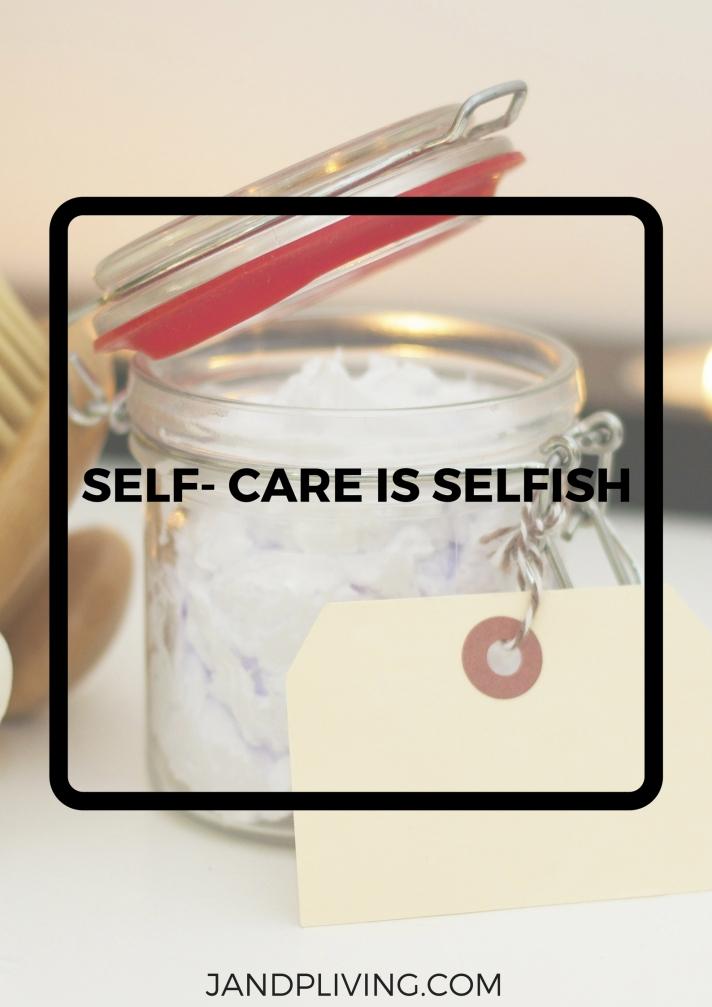 SELF- CARE IS SELFISH SC